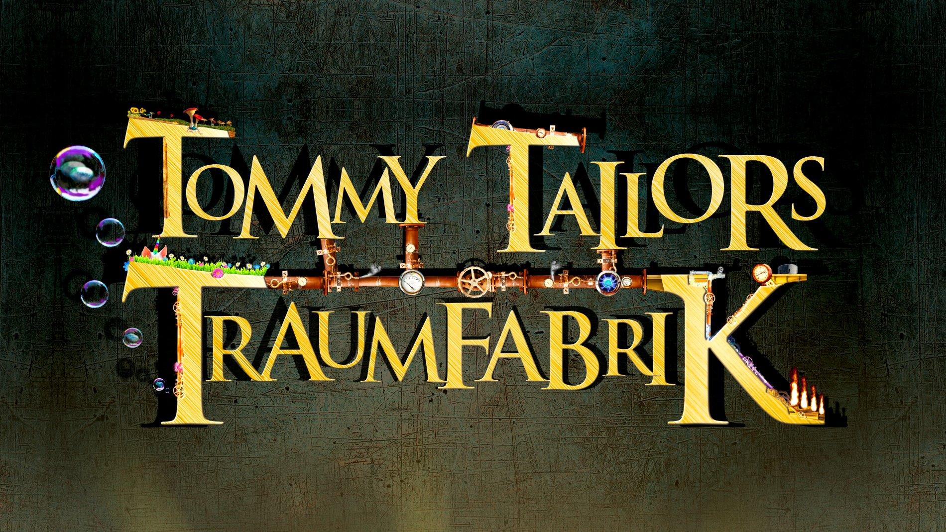 TOMMY TAILORS TRAUMFABRIK - Das Musical